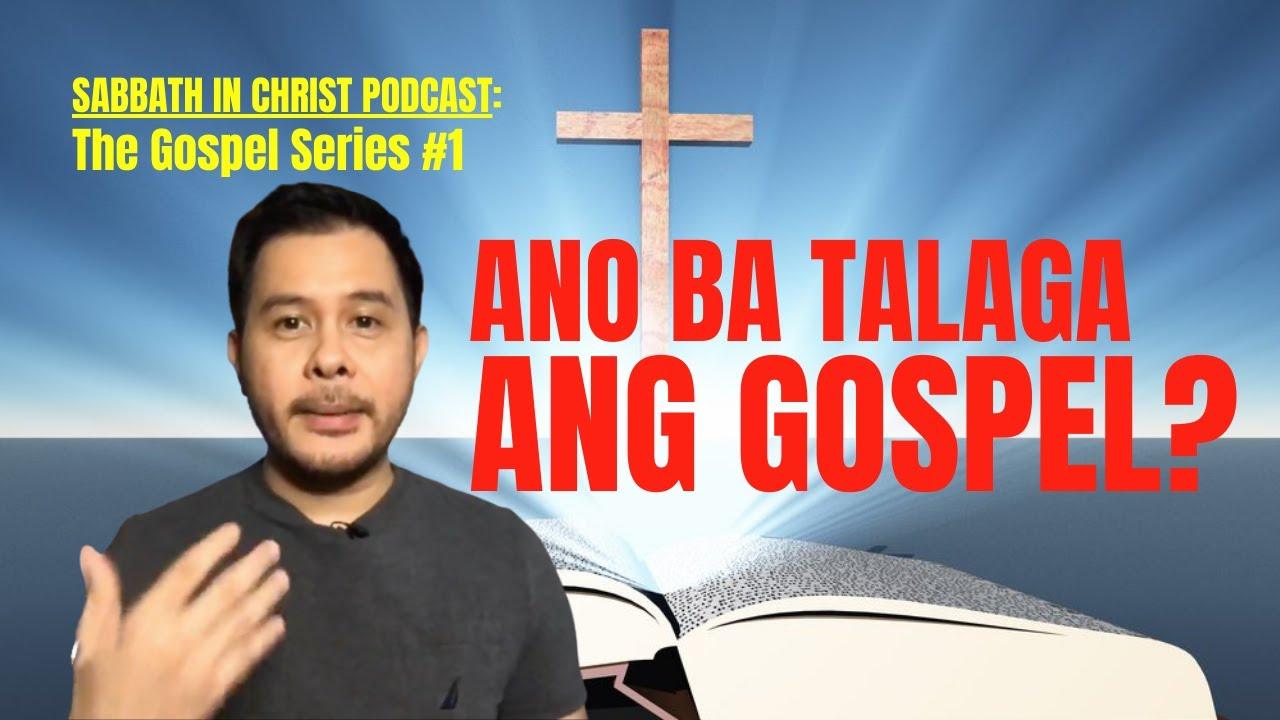 ANO BA TALAGA ANG GOSPEL? | The Gospel Series #1