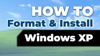 OS Tutorials: How to Format & Install Windows XP