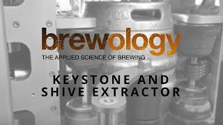 Brewology Keystone and Shive Extractor