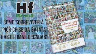 HF em Vídeo - Especial Batata: Sobrevivendo à crise