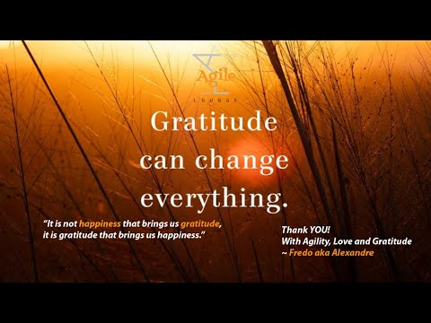 Gratitude #2 My Happiness To Thank You | An Agile Thanksgiving | Agile Lounge