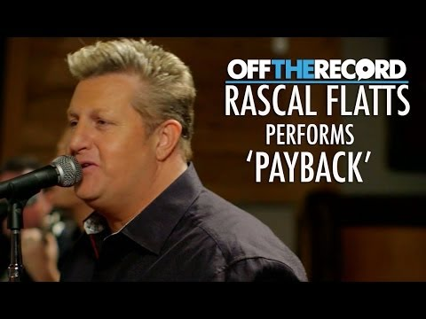 Rascal Flatts Perform Their Song 'Payback' - Off The Record
