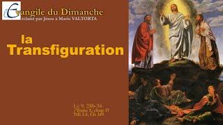 La Transfiguration - Evangile du Dimanche avec Maria Valtorta
