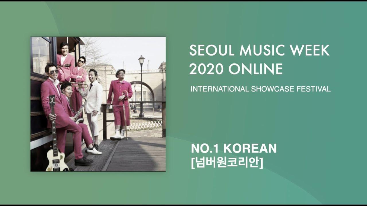 NO.1 KOREAN (넘버원코리안)   Seoul Music Week 2020