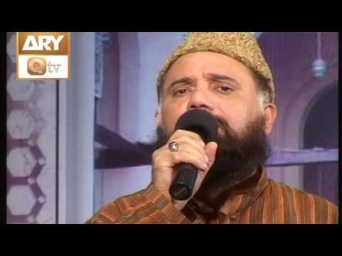 Ya Rab Mujhe Sarkar Ka Deewana By Fasih Uddin Soharwardi - ARY Qtv