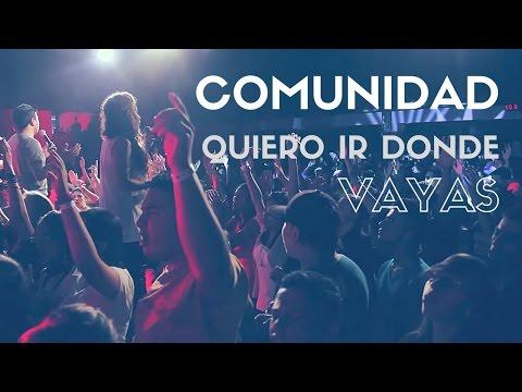 COMUNIDAD // Quiero Ir Donde Vayas // Cover Where You Go I Go