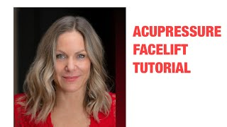 ACUPRESSURE FACE LIFT ROUTINE