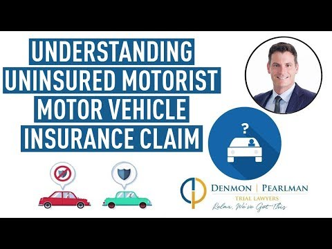 Understanding Your Uninsured Motorist Motor Vehicle Insurance Claim