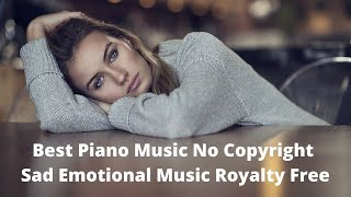 best piano music no copyright| sad emotional music royalty fre…