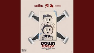 Play Down To Fuck (feat. YG, Ty Dolla $ign, Jeremih)