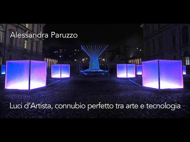 Luce e Colore tra Arte e Design | Alessandra Paruzzo - Luci d'Artista, tra arte e tecnologia