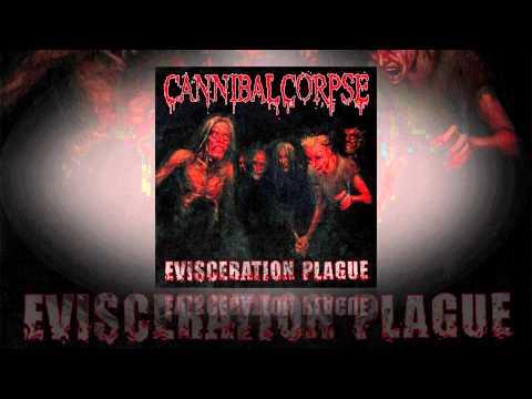 "Cannibal Corpse ""Evisceration Plague"""