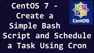 CentOS 7 - Create a Simple Bash Script and Schedule a Task Using Cron