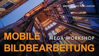 Mega Workshop: Mobile Bildbearbeitung
