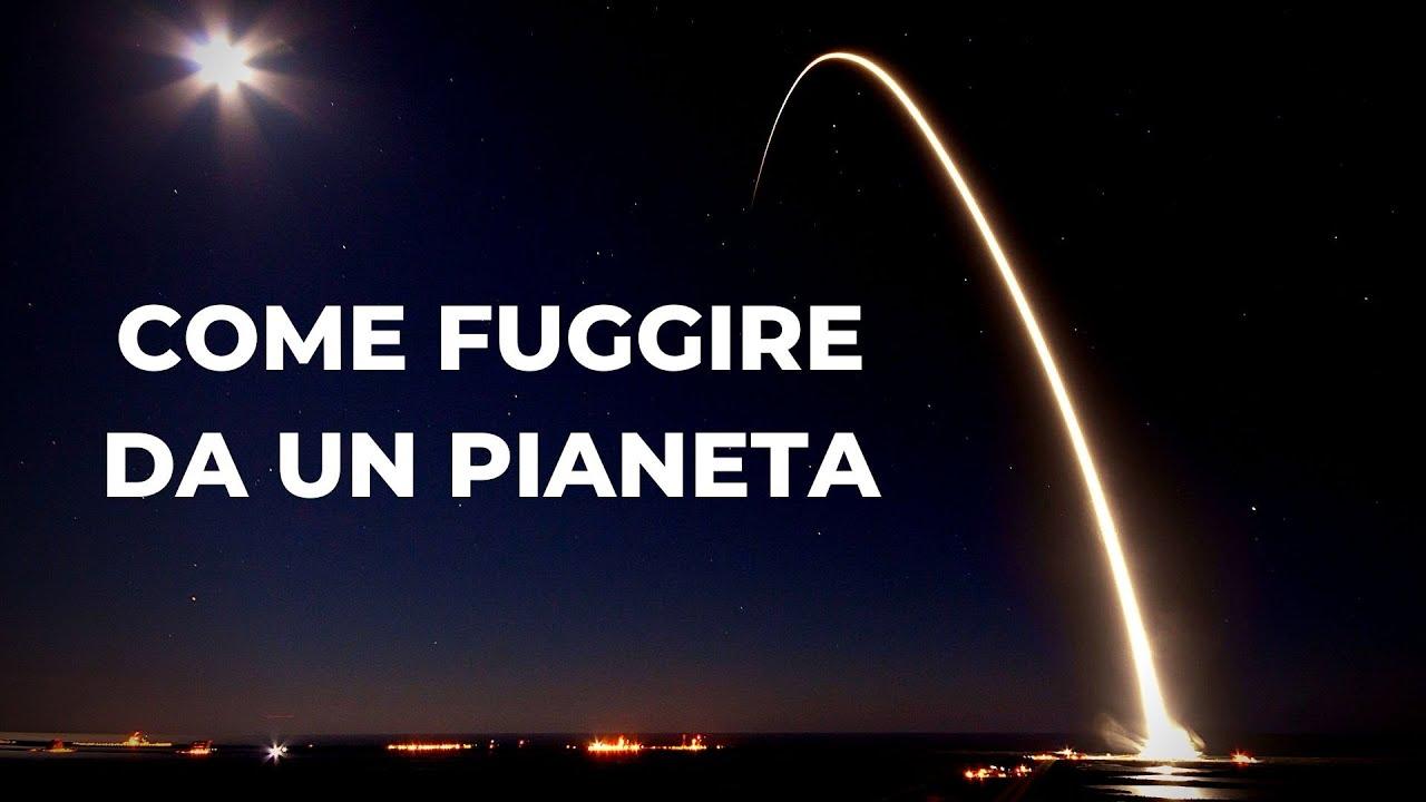 Come si può fuggire da un pianeta?