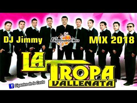 La Tropa Vallenata Mix 2018 - DJ Jimmy El Genio Del Disco ( Mixes DJs On Line )