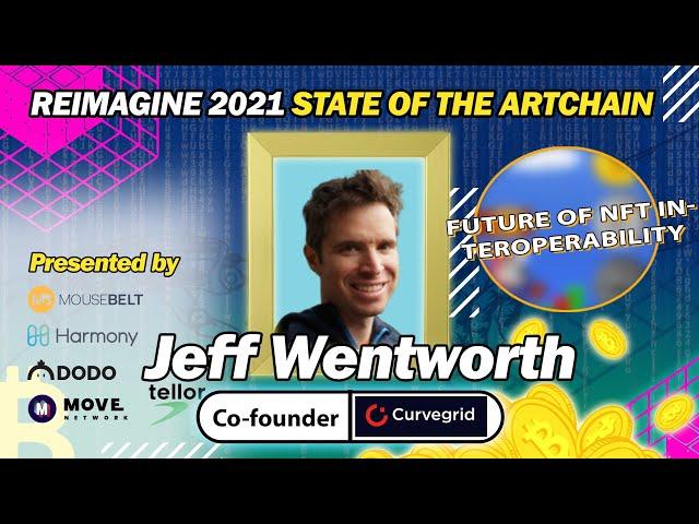 REIMAGINE 2021 - Jeff Wentworth - Cofounder at Curvegrid - Blockchain as a Service