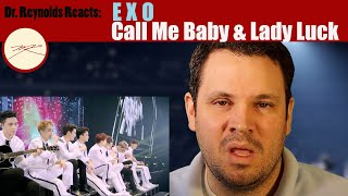 Voice Teacher & Opera Stage director reacts to and analyzes EXO Call Me Baby & Lady Luck