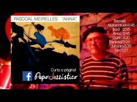 Pascoal Meirelles Anna 1987- (Full Álbum)