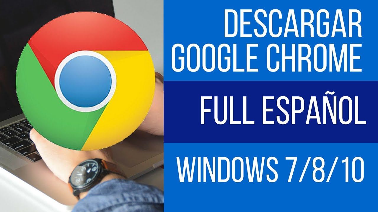descargar google chrome para windows 7 32 bits 2019