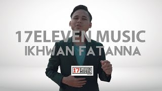 IKHWAN FATANNA - BISMILLAH [OFFICIAL LYRIC VIDEO]