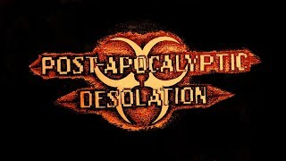 Постапокалипсис. Опустошение (Post-Apocalyptic Desolation) трейлер