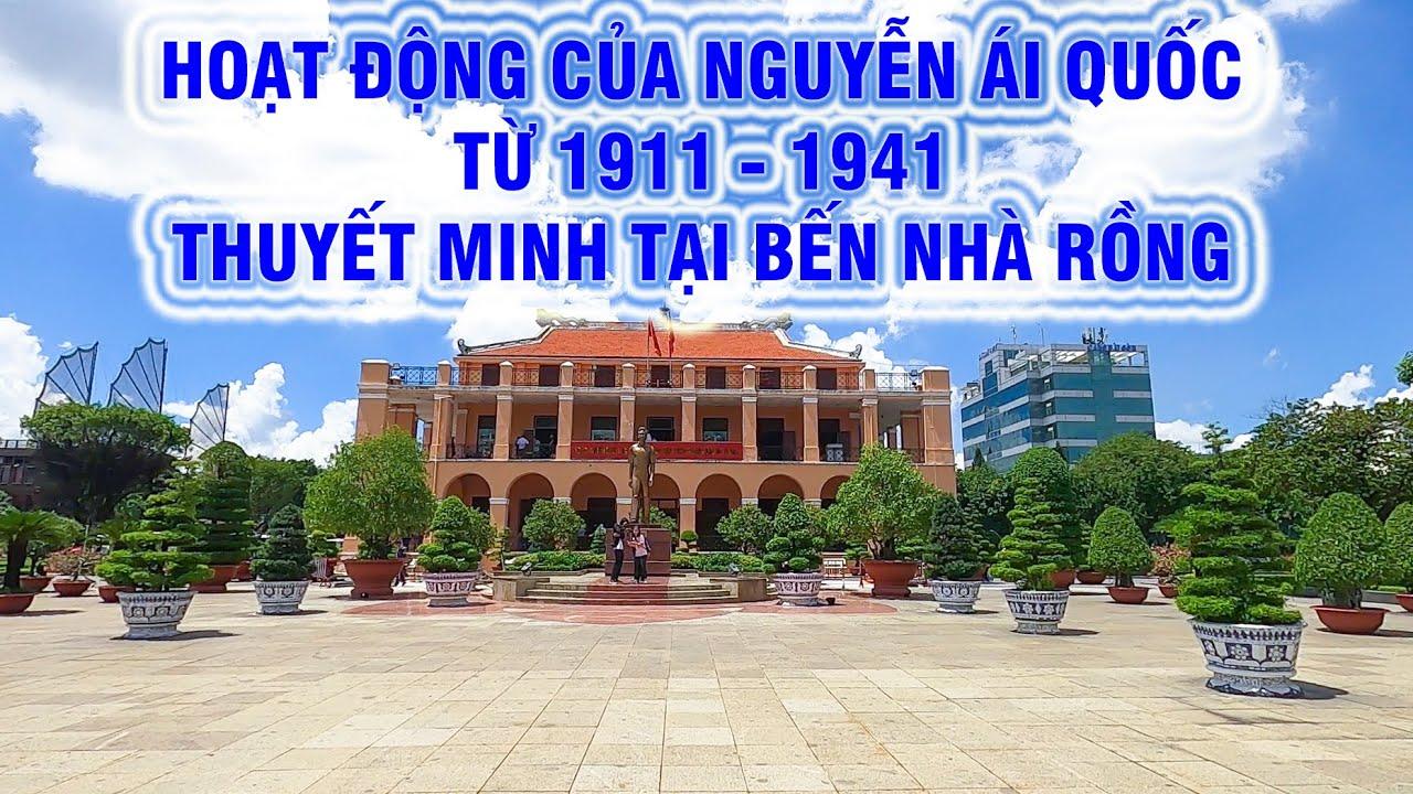 Hành trình cứu nước của Bác Hồ từ 1911- 1941 | Thuyết minh tại Bến Nhà Rồng