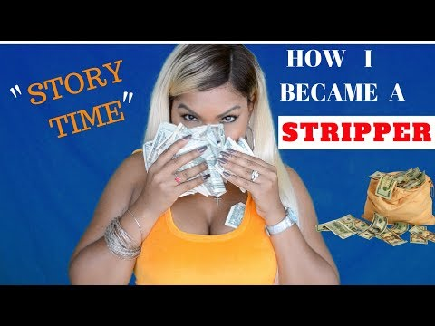 STORYTIME: HOW I BECAME A STRIPPER