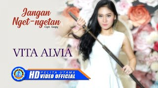 Vita Alvia  JANGAN NGET  NGETAN ( Music Video ) HD