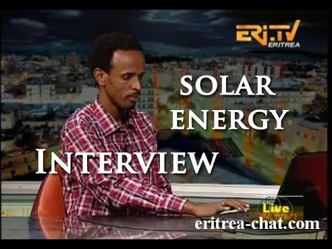 Eritrean Interview with Ingenieur Mihretab Fisehaye about Solar Energy - Eritrea TV
