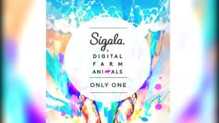 Sigala ft. Digital Farm Animals - Only One