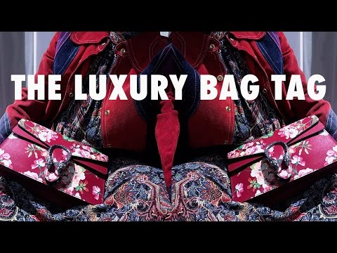 THE LUXURY BAG TAG: THE BEST, WORST & MOST DRAMATIC