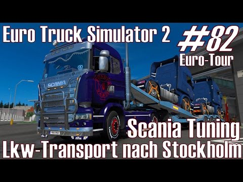 ETS2 ★ Scania Tuning I Lkw-Transport nach Stockholm ★ #82 Euro-Tour [Deutsch/HD]