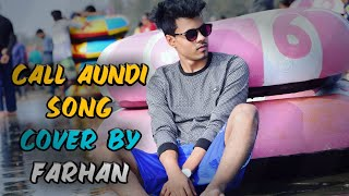 call aundi lyrics cover by Farhan Tushar || ZORAWAR ৷৷ the farhan official