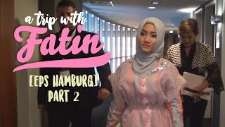 A Trip with Fatin Eps Hamburg [Part 2]