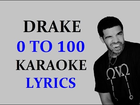 DRAKE 0 TO 100 / THE CATCH UP - KARAOKE VERSION LYRICS