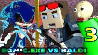 SONIC.EXE vs BALDI IN MINECRAFT 3 CHALLENGE! STEVE (official) Baldi Minecraft Animation Game
