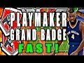 100% CONFIRMED HOW TO GET THE PLAYMAKER GRAND PRO BADGE IN 1 DAY! FASTEST METHOD! NBA 2K17