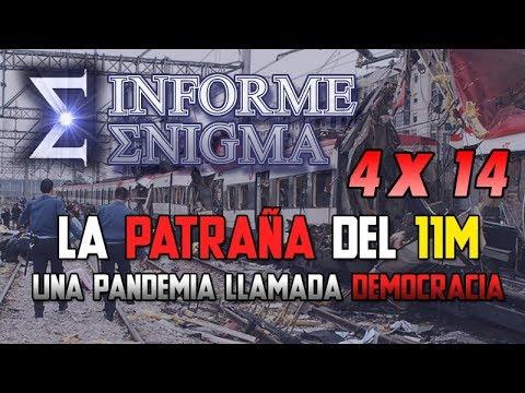 Informe Enigma 4x14 - La Patraña del 11M: Una Pandemia llamada Democracia (22/12/2018)