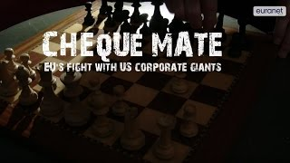Cheque mate? EU's fight with US corporate giants