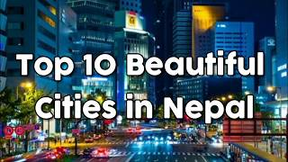 Top 10 Beautiful cities in Nepal