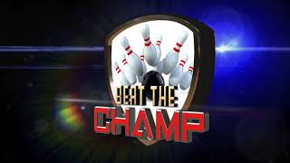 Beat The Champ 4-20-19 Lucky Lanes 4