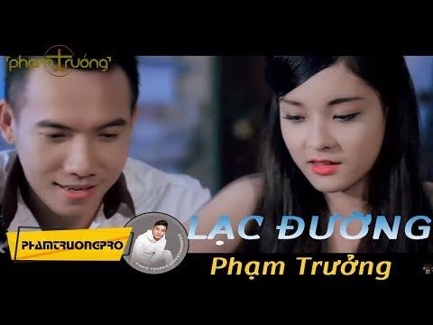 [Official MV HD] Lạc Đường - Phạm Trưởng
