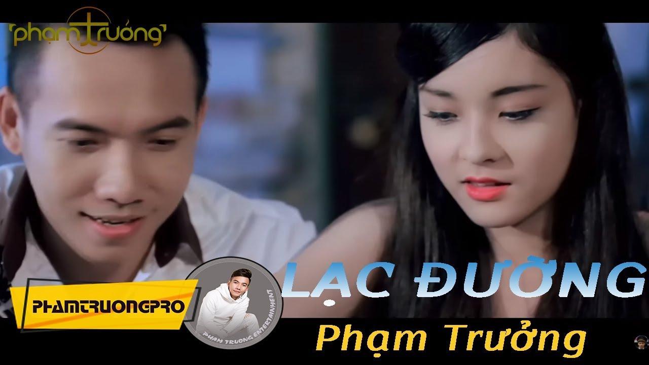 [Official MV HD] Lạc Đường – Phạm Trưởng