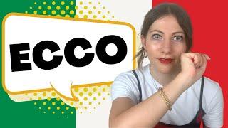 ECCO in italiano: Cosa Significa ECCO? Quando e Come si usa? Spiegazione sulla parola ECCO 🇮🇹