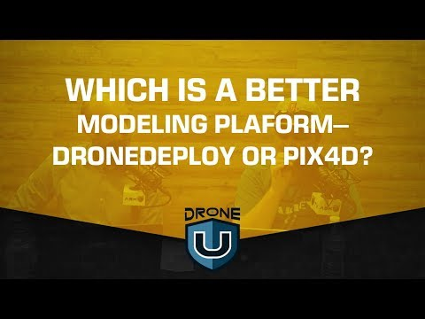 Which is a better modeling platform–DroneDeploy or Pix4D?