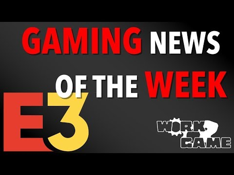 Weekly Gaming news headed into E3!