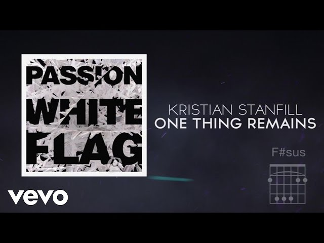 One Thing Remains Radio Version Passion Feat Kristian Stanfill