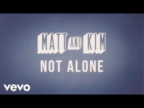 Matt and Kim - Not Alone (Lyric Video)