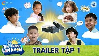 Thử Thách Lớn Khôn   Trailer Tập 1: Nhóc tì nào sẽ vượt qua được cám dỗ mang tên chiếc hộp bí mật?